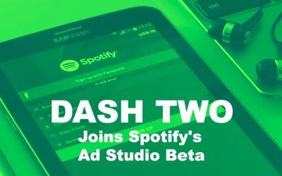 DASH TWO Joins Spotify's Ad Studio Beta