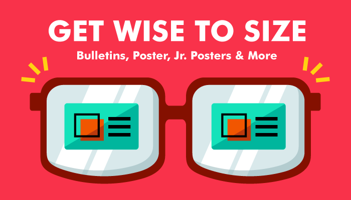 Get Wise to Size: Bulletins, Poster, Jr Posters and More