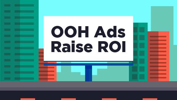 OOH Ads Raise ROI