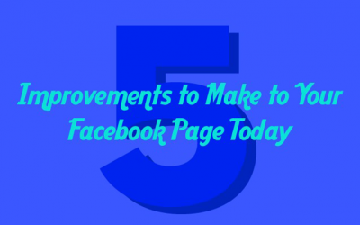 5 Improvements to Make to Your Facebook Page Today