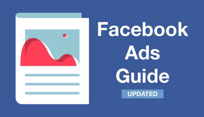 All You Need to Know About the Facebook Ads Guide
