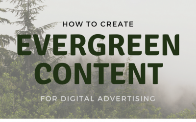 How to Create Evergreen Content for Digital Advertising