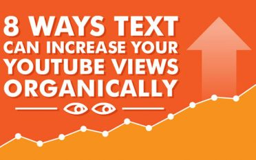 8 Ways Text Can Increase Your YouTube Views Organically
