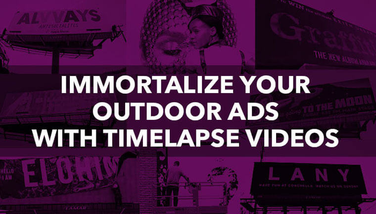 Immortalise your Outdoor Ads with Time Lapse Videos