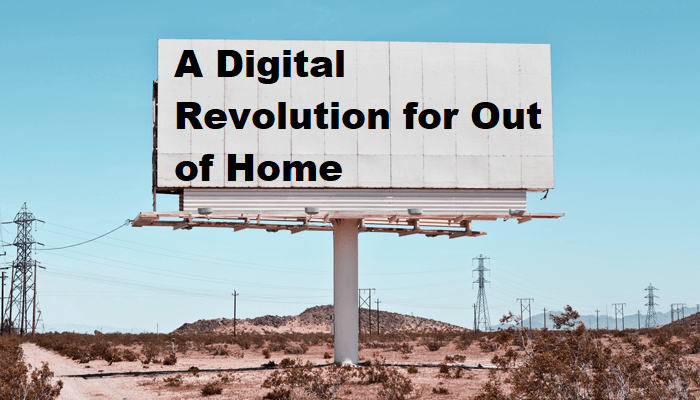 On the Horizon: A Digital Revolution for Out of Home (No, Really)